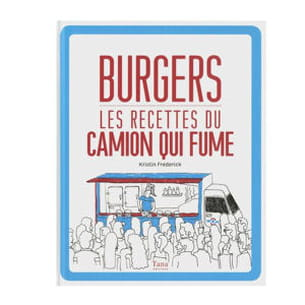 burgers, les recettes du camion qui fume de kristin frederick aux