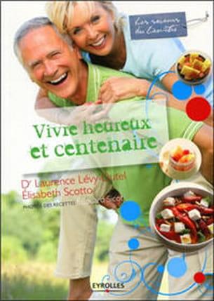'vivre heureux et centenaire'
