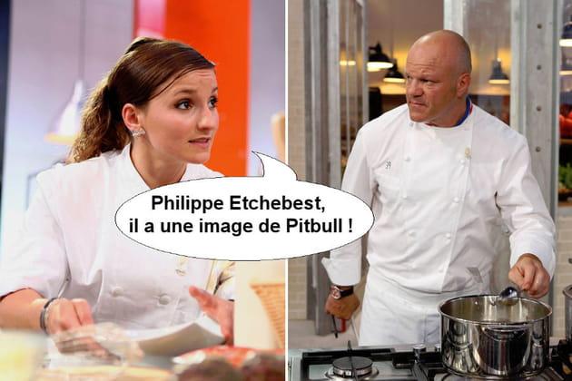 Noémie à propos de Philippe Etchebest : Il a une image de Pitbull !