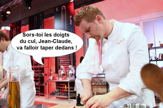 Julien, pour lui-même : Sors-toi les doigts du cul, Jean-Claude, va falloir taper dedans !