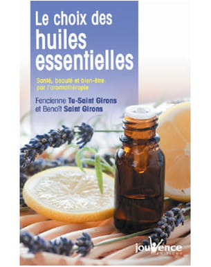 le choix des huiles essentielles des editions jouvence