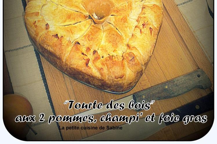 Tourte des bois aux 2 pommes, champignons et foie gras