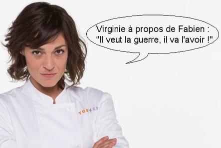 Virginie à propos de Fabien : Il veut la guerre, il va l'avoir !