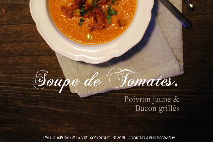 Soupe de tomates, poivron jaune et bacon grillé