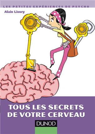 tous les secrets de votre cerveau, d'alain lieury.