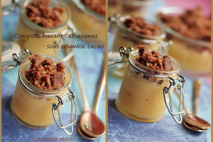 Compote bananes, ananas sous crumble cacao