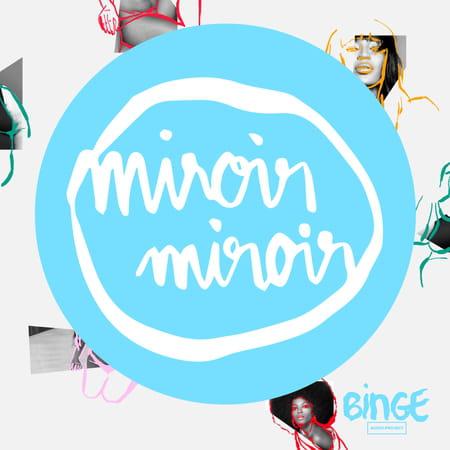 podcast-miroir-miroir