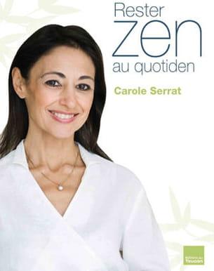 'rester zen au quotidien' de carole serrat