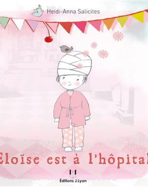 livre eloïse est à l'hôpital, heidi anna salicites, ed j.lyon