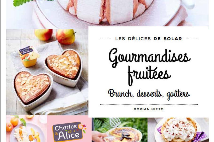 Concours : 25 livres Gourmandises Fruitées de Dorian Nieto pour Charles & Alice des Editions Solar à gagner