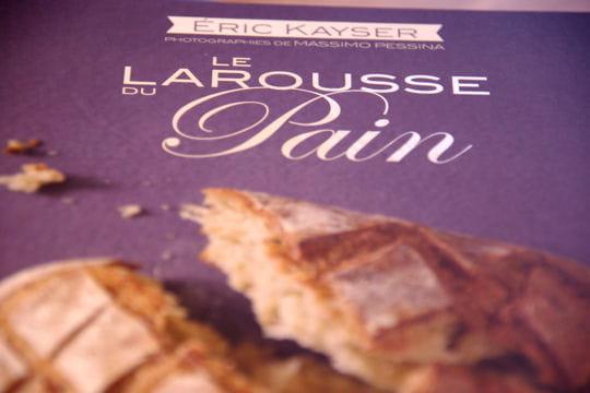 Le Larousse du pain signé Eric Kayser