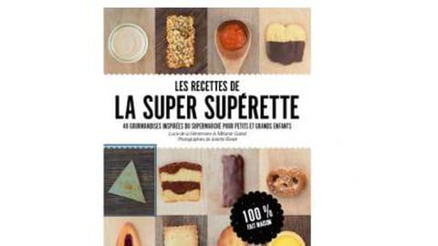 Super Supérette meilleur blog cuisine 2013 publication livre de recettes