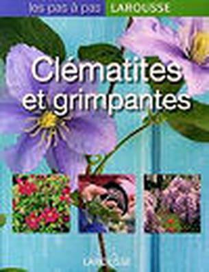 'clématites et grimpantes', aux éditions larousse.