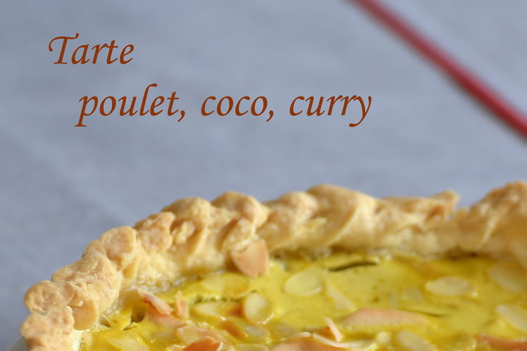 Tarte poulet, coco, curry