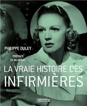 la vraie histoire des infirmières, de philippe duley