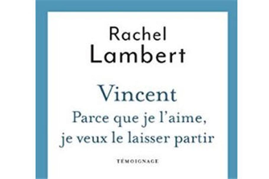 Rachel Lambert raconte son combat pour laisser partir Vincent