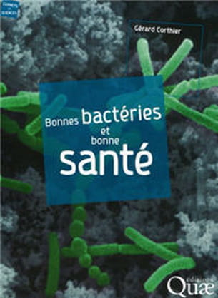bonnes bactéries et bonne santé, de gérard corthier aux editions quae,