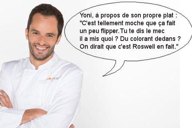 Yoni, à propos de son propre plat : On dirait que c'est Roswell en fait