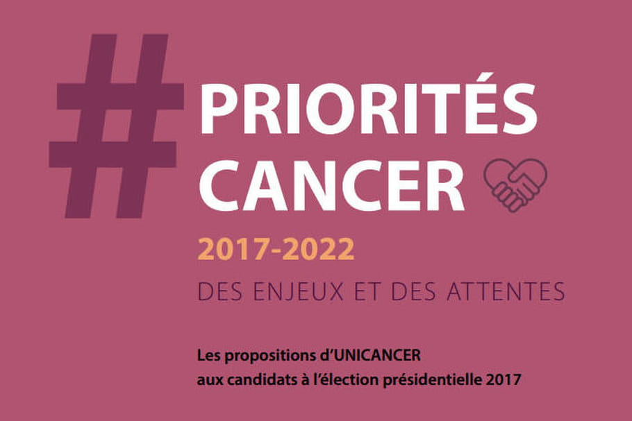 Cancer: 10propositions prioritaires adressées aux candidats à la présidentielle