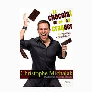 'le chocolat qui me fait craquer' de christophe michalak.