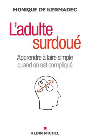 l'adulte surdoué, de monique de kermadec.