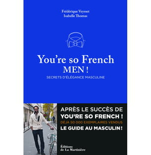 you're so french men.