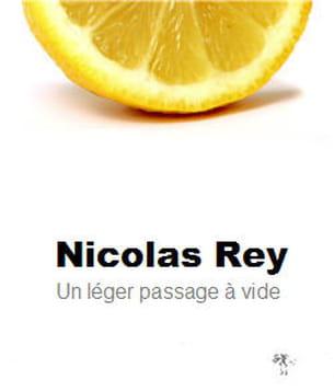 un léger passage à vide, nicolas rey, éditions au diable vauvert, 17 euros.