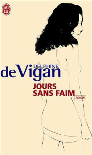 jour sans faim,delphine de vigan, éditions j'ai lu, 5,70 euros.
