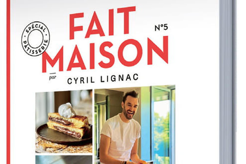 Fait Maison n°5de Cyril Lignac: le nouveau livre 100% sucré de Tous en Cuisine