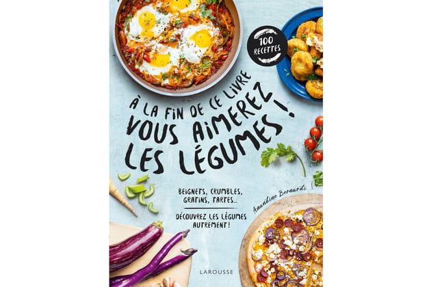 """Le livre """"A la fin de ce livre vous aimerez les légumes"""""""
