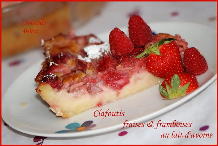 recette de clafoutis fraises et framboises au lait d 39 avoine. Black Bedroom Furniture Sets. Home Design Ideas