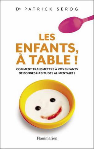 'les enfants, à table !', du dr patrick serog