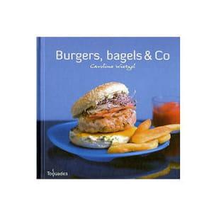 burgers, bagels et co de caroline wietzel