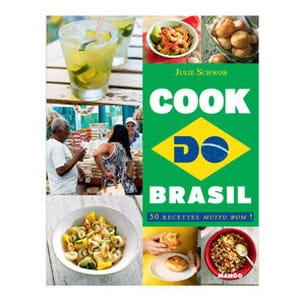 cook do brasil, 50 recettes muito bom !, de julie schwob, éd. mango
