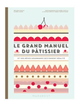 livre le grand manuel du pâtissier, éd. marabout